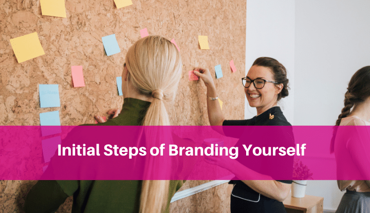 Initial Steps Of Branding Yourself