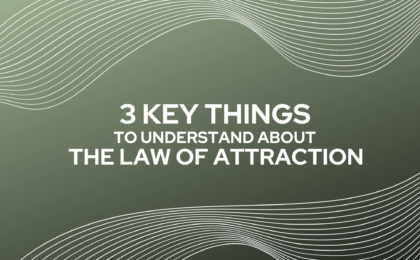 3 Key Things to Understand About the Law of Attraction