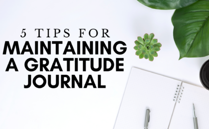 5 Tips For Maintaining a Gratitude Journal
