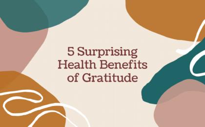 5 Surprising Health Benefits of Gratitude