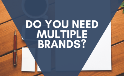 Do You Need Multiple Brands