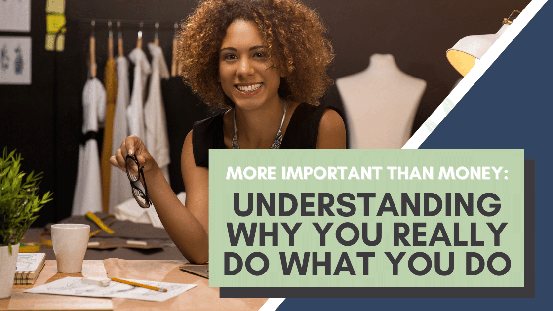 More Important Than Money Understanding Why You Really Do What You Do