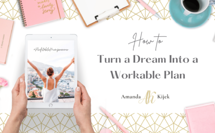 How to Turn a Dream Into a Workable Plan - Amanda Kijek - Profitable Mompreneur