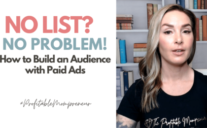 No List No Problem! How to Build an Audience with Paid Ads